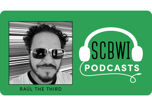 Raul the Third SCBWI podcast graphic