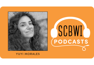 Yuyi Morales SCBWI Podcast graphic