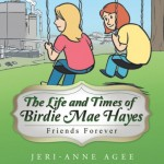 The Life and Times of Birdie Mae Hayes - Friends Forever