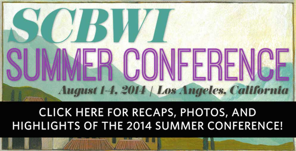 The Official SCBWI Conference Blog Schedule and Faculty information Photos from Alan Baker Wrap-up from PW  Birthday flashmob for Tomie dePaola (Video) Quotes and Photos tweeted about #LA14SCBWI LA14SCBWI Photos on Flickr Emerging Voices Award winner Jennifer Baker shares her experience Conference Recap from illustrator Eliza Wheeler Quotes from Twitter compiled by Lee Wind Tips from the Editor's Panel from Galley Cat Thoughts from author & illustrator Henry Neff Tracy Barrett on knowing when it is time to quit your day job Party photos from Brandon Clarke Conference recap from Lori Phillips Notes from Tim Federle's Breakout: 10 Things Nobody Tells You About Being a Debut Author Conference wrap-up from author Kim Sabatini If you have a blog or photos you'd like to share email webmaster at scbwi.org