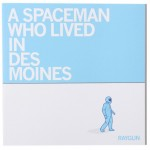 A Spaceman Who Lived In Des Moines