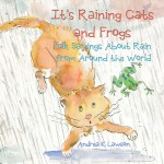 It's raining cats and frogs, it's raining cats and dogs, and rain