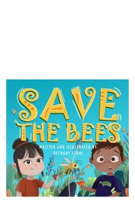 Save the Bees by Bethany Stahl explores the beauty and importance of bees and teaches young readers how to make their home more bee-utiful and friendly for these little pollinators.