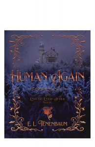 Human Again is a retelling of the classic Beauty & the Beast story through the eyes of author E.L. Tenenbaum