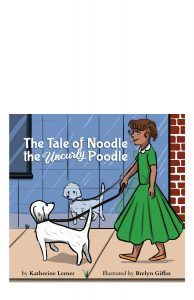 The Tale of Noodle the Uncurly Poodle, a picture book about a poodle who learns to love himself.