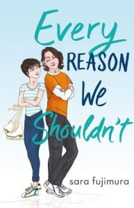 Every Reason We Shouldn't is a YA novel about failing and finding the courage to continue again.