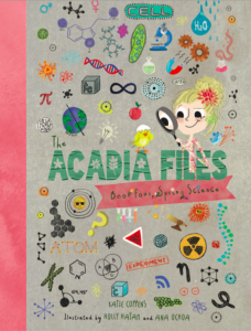 The Acadia Files, Spring Science is the fourth book in the Acadia Files series by Katie Coppens