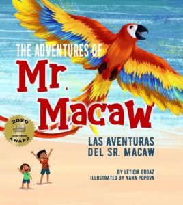 The Adventures of Mr. Macaw is a bilingual picture book written by Sacramento news anchor Leticia Ordaz.