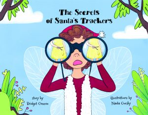 The Secrets of Santa's Trackers book by Bridget Greene