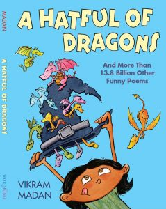 A Hatful of Dragons: And More Than 13.8 Billion Other Funny Poems, a book by Vikram Madan