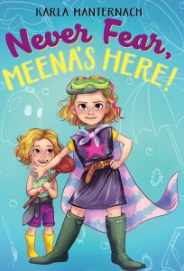Never Fear, Meena's Here, a book by Karla Manternach