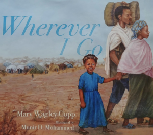 Wherever I go by Mary Wagley Copp, illustrated by Munir D. Mohammed