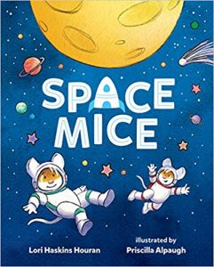 Space Mice, a book by Lori Haskins Houran, illustrated by Priscilla Alpaugh
