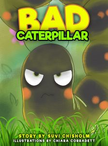 Bad Caterpillar, a book by Suvi Chisholm