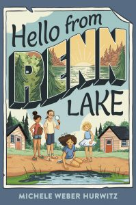 Hello from Renn Lake, a book by Michele Weber Hurwitz