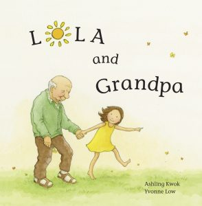 Lola and Grandpa, a book by Ashling Kwok, illustrated by Yvonne Low