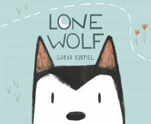 LONE WOLF, a book by author-illustrator Sarah Kurpiel