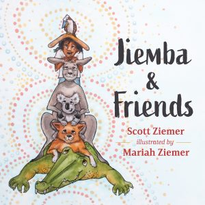 Jiemba and Friends, a book by father-daughter duo Scott Ziemer and Mariah Ziemer