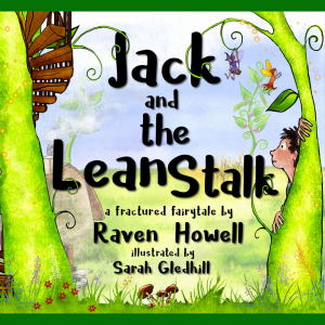Jack and the Lean Stalk, a book by Raven Howell, illustrated by Sarah Gledhill