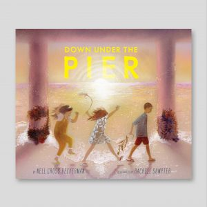 Down Under the Pier, a book by Rachell Sumpter
