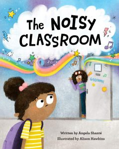 The Noisy Classroom is a picture book by author Angela Shante, illustrated by Alison Hawkins