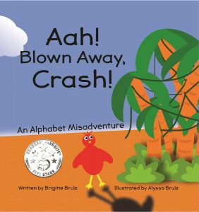Aah! Blown Away, Crash! An Alphabet Misadventure by Brigitte Brulz, illustrated by 12-year-old Alyssa Brulz