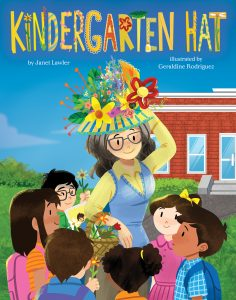 Kindergarten Hat is a picture book by Janet Lawler, illustrated by Geraldine Rodriguez