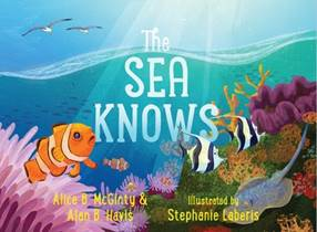 The Sea Knows is a picture book by Alice B. McGinty and Alan B. Havis, illustrated by Stephanie Laberis