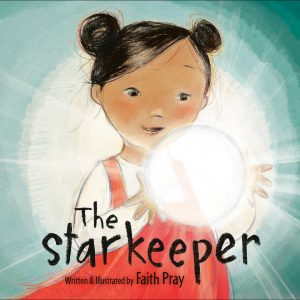 The Starkeeper is a picture book written and illustrated by Faith Pray