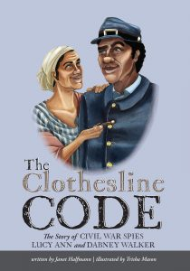 The Clothesline Code is a nonfiction picture book. The cover is of Lucy Ann and Dabney Walker.