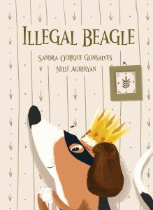 Illegal Beagle is a children's picture book that features a beagle wearing a bandit's mask and crown on the cover.